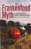 The Frankenfood Myth: How Protest and Politics Th...