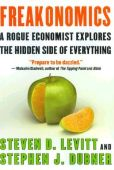 Freakonomics: A Rogue Economist Explores the Hidd...
