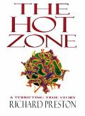 The Hot Zone: The Terrifying True Story of the Or...