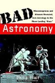 Bad Astronomy: Misconceptions and Misuses Reveale...