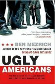 Ugly Americans: The True Story of the Ivy League ...