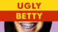 Ugly Betty