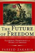 The Future of Freedom: Illiberal Democracy at Hom...