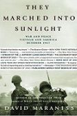 They Marched Into Sunlight: War and Peace, Vietna...