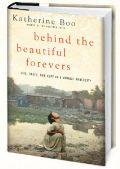 Behind the Beautiful Forevers: Life, Death, and H...