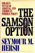 The Samson Option: Israel's Nuclear Arsenal and A...