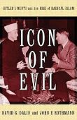 Icon of Evil: Hitler's Mufti and the Rise of Radi...