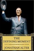 The Defining Moment:  FDR's Hundred Days and the ...