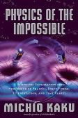 Physics of the Impossible: A Scientific Explorati...