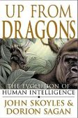 Up from Dragons: The Evolution of Human Intellige...