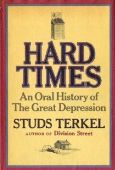 Hard Times: An Oral History of the Great Depressi...