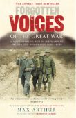 Forgotten Voices of the Great War: A History of W...