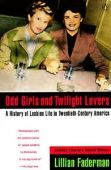 Odd Girls and Twilight Lovers: A History of Lesbi...