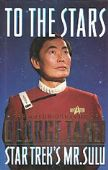 To the Stars: The Autobiography of George Takei