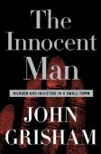 The Innocent Man: Murder and Injustice in a Small...