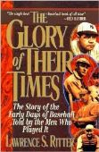 The Glory of Their Times: The Story of the Early ...